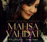 Mahsa Vahdat - Traces of an Old Vineyard