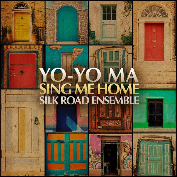 Yo-Yo Ma & The Silk Road Ensemble - Sing Me Home Cover