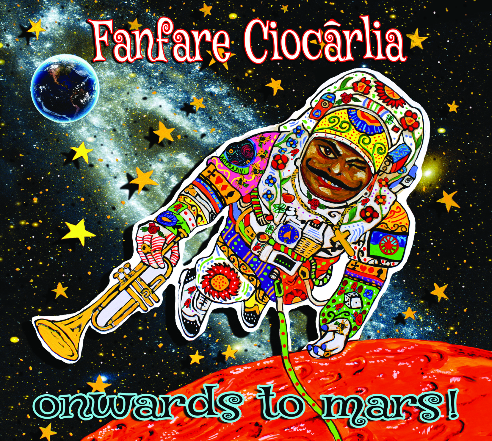 Fanfare Ciocarlia - Onwards to Mars! Cover