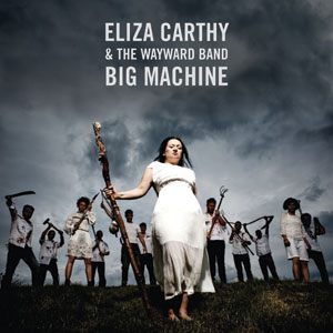 Eliza-Carthy-&-The-Wayward-Band---Big-Machine