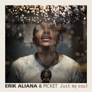 Erik-Aliana-&-Picket---Just-My-Soul-Cover