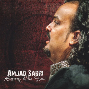Amjad-Sabri-Ecstasy-of-the-Soul--