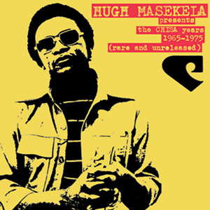 Hugh-Masekela-Presents-the-CHISA-Years--1965-1975-(Rare-&-Unreleased)-Cover