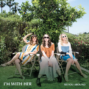Im-With-Her--See-You-Around-Cover